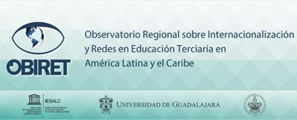 LIGA A LA PÁGINA DEL OBSERVATORIO REGIONAL SOBRE INTERNACIONALIZACIÓN Y REDES EN EDUCACIÓN TERCIARIA EN AMÉRICA LATINA Y EL CARIBE