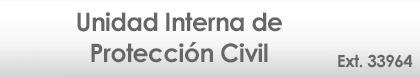 LIGA A LA PÁGINA DE LA UNIDAD INTERNA DE PROTECCIÓN CIVIL