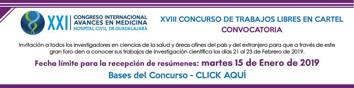 XVIII Concurso de Trabajos Libres en Cartel del XXI Congreso Internacional Avances en Medicina Hospital Civil de Guadalajara 2019 (CIAM 2019)