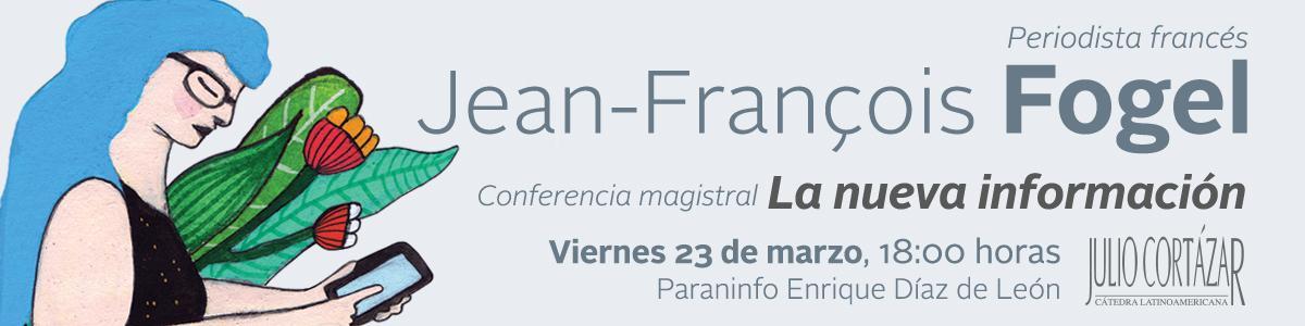 """Jean-François Fogel en la Cátedra Latinoamericana """"Julio Cortázar"""""""