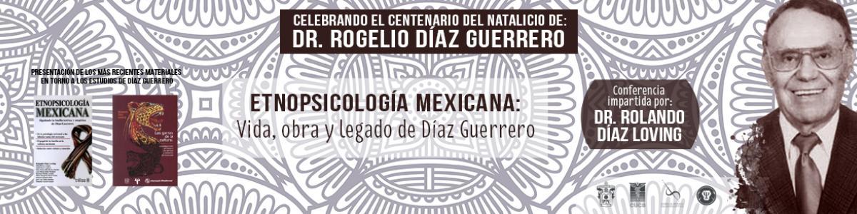 """Conferencia """"Etnopsicología Mexicana: Vida, obra y Legado de Díaz Guerrero"""""""