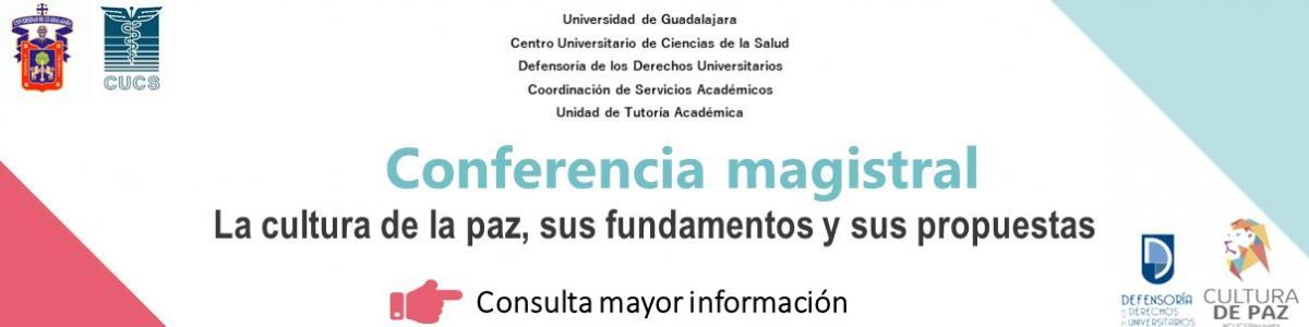 """Conferencia magistral """"La cultura de la paz, sus fundamentos y sus propuestas"""""""
