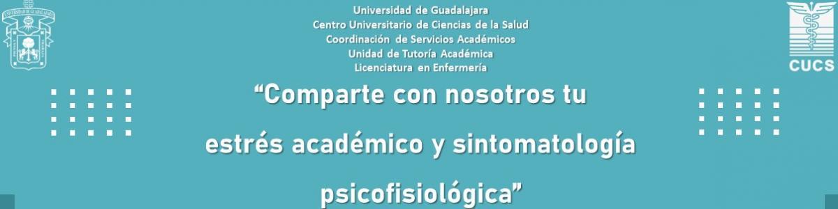 Comparte con nosotros tu estrés académico y sintomatología psicofisiológica