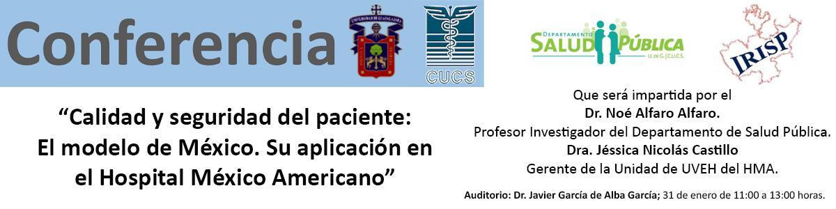 Conferencia: Calidad y seguridad del paciente: El modelo de México. Su aplicación en el Hospital México Americano