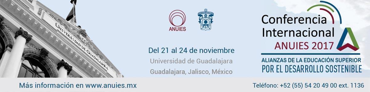 """Conferencia Internacional ANUIES 2017 """"Alianzas de la educación superior por el desarrollo sostenible"""". Del 21 al 24 de noviembre, Universidad de Guadalajara."""