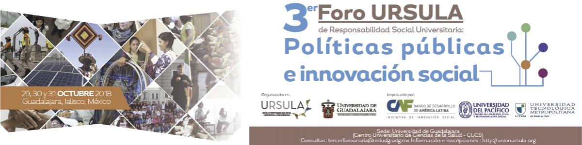 3er Foro URSULA de Responsabilidad Social Universitaria: Políticas públicas e innovación social