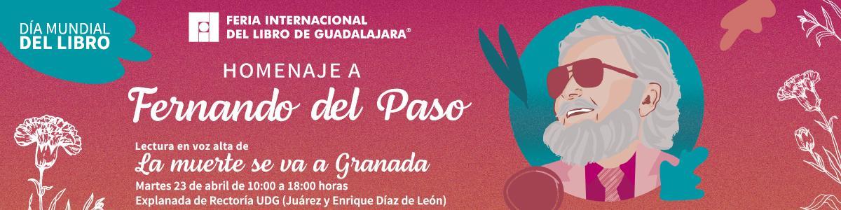 Día Mundial del Libro. Homenaje a Fernando del Paso. Lectura en voz alta de La muerte se va a Granada